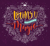 Loving you is like Magic. Vector hand drawn lettering design with romantic quote. stock illustration
