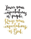 `Lower your expectations of people. Raise your expectations of God` Royalty Free Stock Images