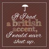 Lustiges, inspirierend Plakat über britischen Akzent Stockfotos