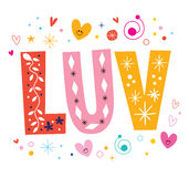LUV love decorative lettering text. LUV - love decorative lettering text Royalty Free Stock Photo