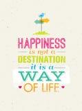Lycka är inte en destination Det är en livsföring Idérikt begrepp för affisch för motivationcitationsteckenvektor royaltyfri illustrationer