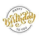 lycklig födelsedag till dig Dragen hand märka kortet Modern illustration för borstekalligrafivektor Guld blänker text royaltyfri illustrationer