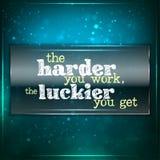 Más difícilmente usted trabajo, más afortunado usted consigue. stock de ilustración