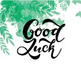A mão esboçou a tipografia da rotulação do t-shirt da boa sorte Cotação inspirada tirada, citações inspiradores Imagem de Stock