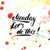 måndag Låt oss göra detta! Räcka målad kalligrafi för borstepennfärgpulver Inspirerande motivational citationstecken Royaltyfri Fotografi