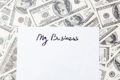 Mój biznesów słowa i sto dolarowi rachunków Zdjęcie Stock