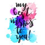 Mój najlepsze życzenia ty Wręcza patroszoną kreatywnie kaligrafię i szczotkuje pióra literowanie na akwareli jaskrawych pluśnięci ilustracji