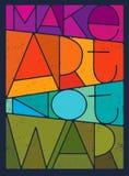 Maak Art Not War Motivation Quote Het creatieve Vectorconcept van de Typografieaffiche stock illustratie