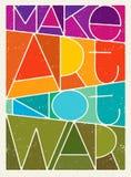 Maak Art Not War Motivation Quote Het creatieve Vectorconcept van de Typografieaffiche vector illustratie