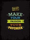 Maak tot Uw Hartstocht Uw Looncheque Opmerkelijk Motivatiecitaat Het creatieve Vectorconcept van de Typografieaffiche stock illustratie