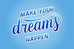 Maak uw dromen gebeuren - motievencitaat Hand het geschreven van letters voorzien, moderne kalligrafie royalty-vrije illustratie