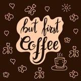 Maar eerste koffie Royalty-vrije Stock Foto