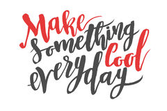 Machen Sie etwas kühles tägliches Gezeichnetes Kalligraphiezitat der Bürste Hand Lizenzfreie Stockbilder