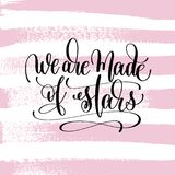 We are made of stars hand written lettering positive quote Royalty Free Stock Photography