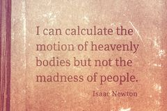 Madness of people Newton. I can calculate the motion of heavenly bodies but not the madness of people - famous English physicist and mathematician Sir Isaac Royalty Free Stock Photography