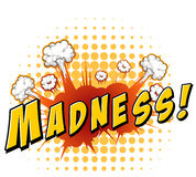 Madness. Word madness with explosion background Stock Images