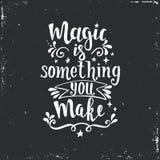 Magi är något som du gör Hand dragen typografiaffisch Royaltyfri Foto