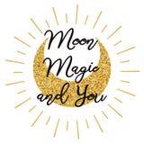 Magia e voi della luna Frase ispiratrice scritta a mano per la vostra progettazione con la citazione dorata della luna Immagini Stock Libere da Diritti