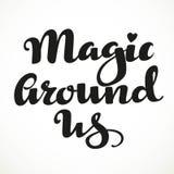 Magic around us calligraphic inscription Stock Photo