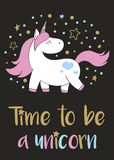 Magic cute unicorn in cartoon style with hand lettering Time to be a unicorn. stock illustration