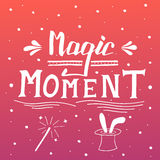 Magic moment. Typographic composition phrase quote poster Royalty Free Stock Image