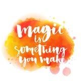 Magisch is iets u maakt Inspirational citaat Stock Foto