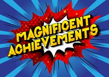 Magnificent Achievements - Comic book style words. Magnificent Achievements - Vector illustrated comic book style phrase on abstract background stock illustration