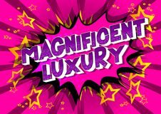 Magnificent Luxury - Comic book style words. stock illustration
