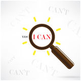 A magnifying glass finds the word I Can,Yes I Can concept. A magnifying glass finds the word I Can among many instances of Can't symbolizing a unique positive stock illustration