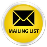 Mailing list premium yellow round button. Mailing list isolated on premium yellow round button abstract illustration Royalty Free Stock Photography