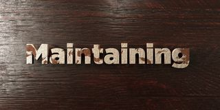 Maintaining - grungy wooden headline on Maple  - 3D rendered royalty free stock image. This image can be used for an online website banner ad or a print Stock Images