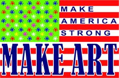 Make America Strong - Make Art. A poster image witch is showing a stylized flag with 50 colorful splashes of paint and a text: Make America Strong - Make Art Stock Photography