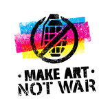 Make Art Not War Motivation Quote. Creative Vector Typography Poster Concept Royalty Free Stock Photo