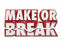 Make or Break 3d Words Important Decision Choice Outcome Result. Make or Break 3d words to illustrate a vital, crucial or important performance or decision you Royalty Free Stock Photo