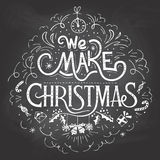 We make Christmas chalkboard label Royalty Free Stock Photo
