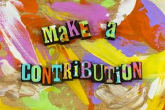 Make contribution donate charity help kindness give contribute. Letterpress together diversity care caring love donation teamwork difference generosity teach royalty free stock photography