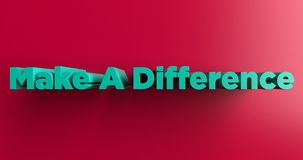 Make A Difference - 3D rendered colorful headline illustration Royalty Free Stock Photo