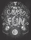 We make Fun chalkboard hand-lettering Stock Photo