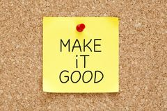 Make it Good on Sticky Note Royalty Free Stock Images