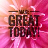Inspirational motivation quotes on flower background. Make great today royalty free illustration