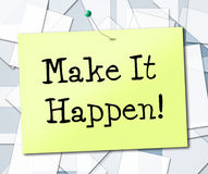 Make It Happen Represents Motivating Progression And Encourage Royalty Free Stock Photos