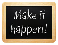 Make it happen ! Royalty Free Stock Images