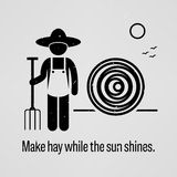 Make hay while the sun shines. A motivational and inspirational poster representing the proverb sayings, Make hay while the sun shines with simple human royalty free illustration