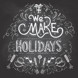 We make Holidays chalkboard label Stock Photography