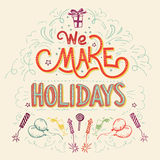 We make Holidays hand-lettering Royalty Free Stock Photo
