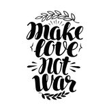 Make Love No War, label. Hand drawn typography poster. Peace, hippy, pacifism concept. Lettering, calligraphy vector Royalty Free Stock Photo