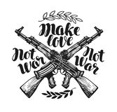 Make love not war, label. Crossed assault riffle associated barbed wire. Lettering, calligraphy vector illustration. Isolated on white background Royalty Free Stock Images
