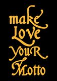 `make love your motto` typography, tee shirt graphics royalty free illustration