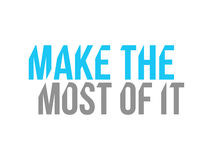 Make the most of it sign concept illustratio Royalty Free Stock Image
