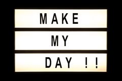 Make my day hanging light box. Sign board royalty free stock photo